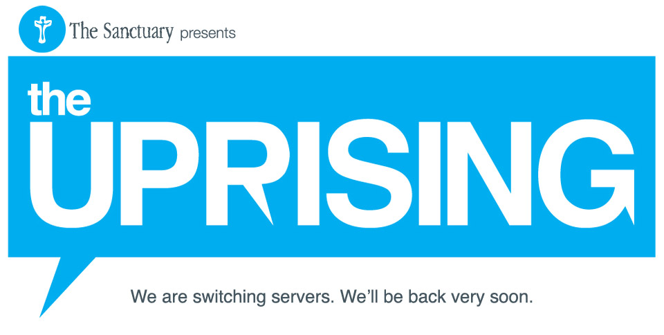 The Uprising. We're switching servers. We'll be back very soon.